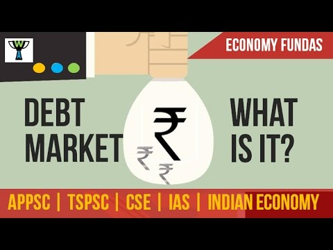 DEBT MARKET -INDIAN ECONOMY- CONCEPTS for IAS | APPSC | TSPSC