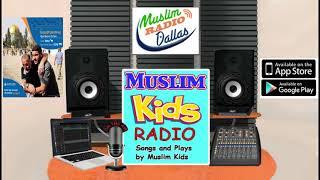 Muslim Kids Radio Ep. 1 Songs and Plays by Muslim Kids