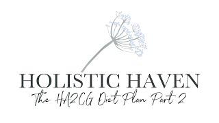 the ha2cg diet plan part 2 holistic haven