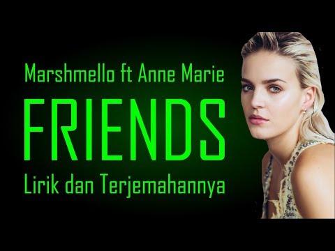 Marshmello ft Anne Marie - Friends (Lirik dan Terjemahan)