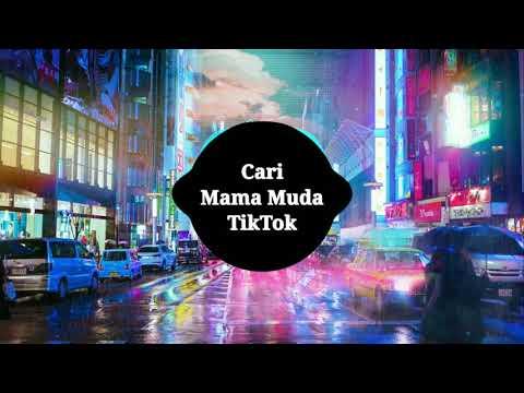 cari-mama-muda---dj-viral-terbaru-remix- -nhạc-thái-lan-thịnh-hành-trên-tiktok