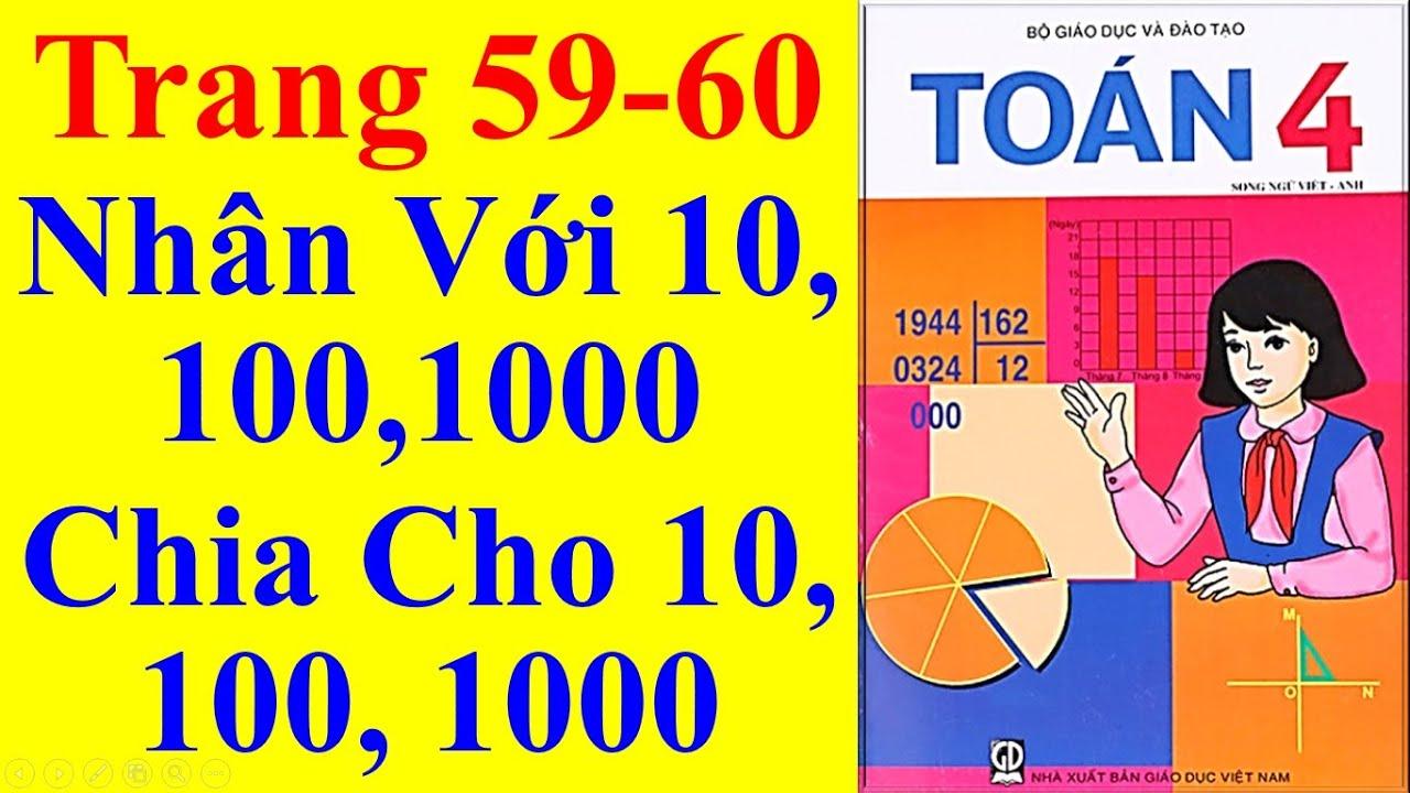 Toán Lớp 4 Trang 59 60 –  Nhân Với 10, 100,1000 Chia Cho 10, 100, 1000