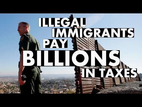 Illegal Immigrants Pay Billions in Taxes Each Year