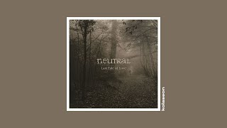 Neutral - Last Tale of Love (2020) [Full Album] [dark folk, neofolk]