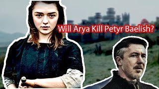 Arya Stark Will Kill Petyr Baelish 'Littlefinger' [Here's Why]