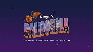 @Transviolet - Drugs In California