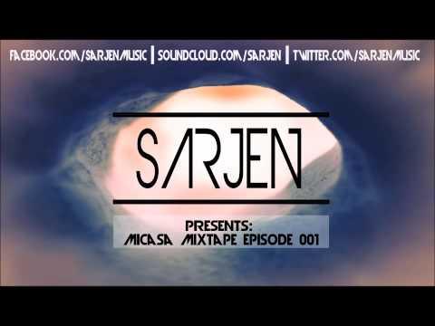 Sarjen Presents: Micasa Mixtape Episode 001 - House, Deep House, Tech House, EDM