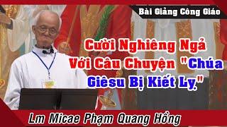 """Cười Nghiêng Ngả Với Câu Chuyện """"Chúa Giê su Bị Kiết Lỵ"""" Của Cha Phạm Quang Hồng"""