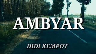 Gambar cover AMBYAR |Didi kempot [music video lirik] spesial SOBAT AMBYAR :)