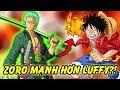 Zoro Có Mạnh Hơn Luffy?! | Ai Là Người Mạnh Nhất Trong Băng Mũ Rơm?
