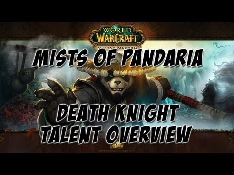 World Of Warcraft: Mists Of Pandaria - Death Knight Talent Overview