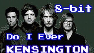 Kensington - Do I Ever (8-Bit NES cover version)