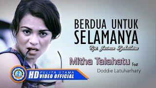 Doddie Latuharhary Ft. Mitha Talahatu - Berdua Untuk Selamanya (Official Lyrics Video)