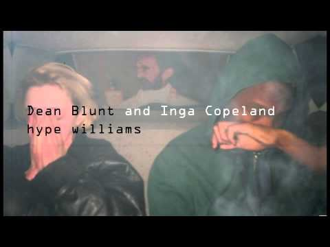 hype williams / dean blunt and inga copeland