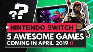 5 Awesome Nintendo Switch Games Coming April 2019