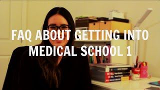 Getting Into Medical School | Frequently Asked Questions