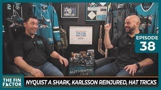 Nyquist a Shark, Karlsson Reinjured, Hat Tricks (Ep 38)