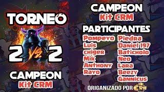 clash royale torneo 200 personas2 vs 2 crm pompeyo y jugadores top de mexico