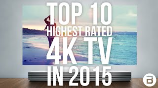 4K TV: Highest Rated of 2015/2016? (Top 10)