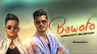 Bewafa Gurnazar Feat Millind Gaba 2016