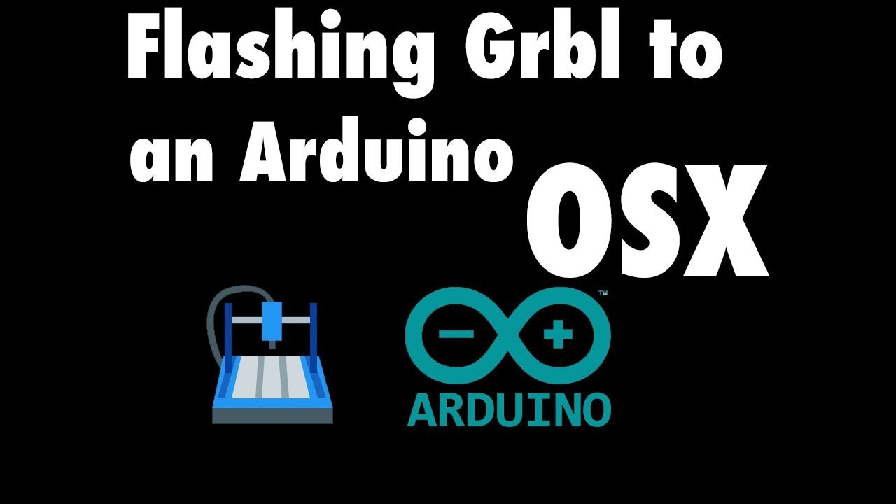 Flashing Grbl to an Arduino for Mac OSX