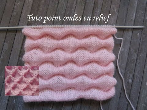 TUTO POINT ONDE RELIEF AU TRICOT Relief stitch knitting PUNTO RELIEVE ONDAS  DOS AGUJAS b85adc5dc6a