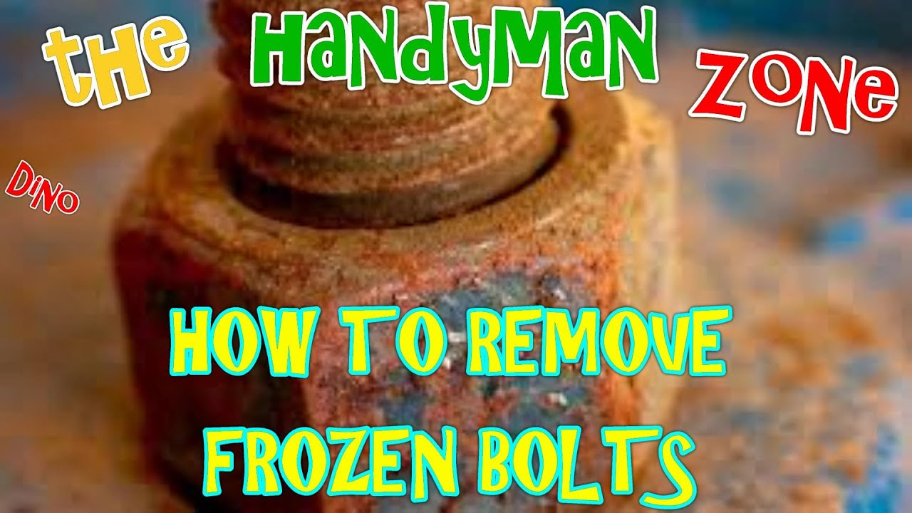 TIPS FOR FROZEN BOLT REMOVAL