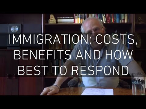 Immigration: Costs, Benefits and How Best to Respond
