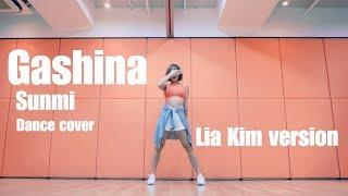 Video Gashina(가시나) - SUNMI(선미) / Lia Kim Choreography | kayan dance cover download MP3, 3GP, MP4, WEBM, AVI, FLV Juli 2018