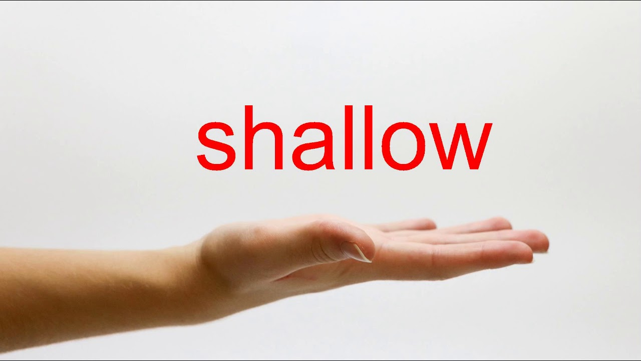 How to Pronounce shallow - American English