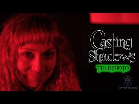 Casting Shadows - Telephoto - Horror Anthology Series