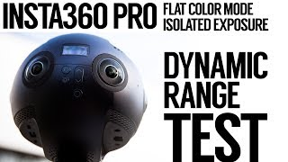 Increase Insta360 Pro 8K 360 Camera Dynamic Range (HDR) - meet Flat Color & Isolated Exposure