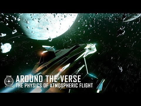 Star Citizen: Around the Verse - The Physics of Atmospheric Flight