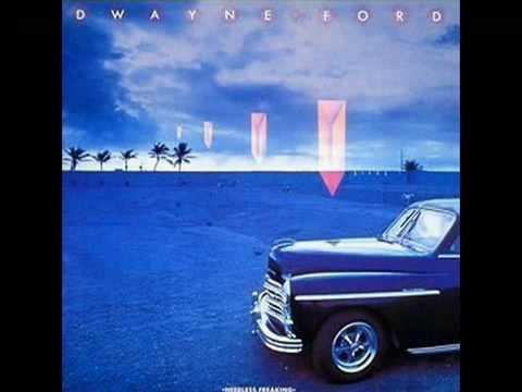 Dwayne Ford - Am I Ever Gonna Find Your Love