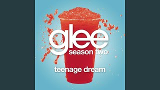 Watch Glee Cast Teenage Dream video
