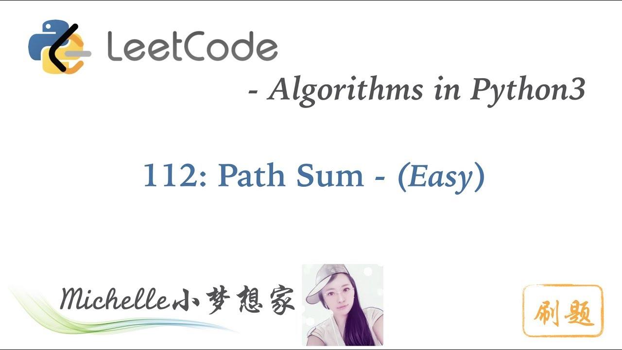 LeetCode in Python 112  Path Sum - Michelle小梦想家