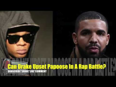 Can Drake  Seriously Upset Papoose In A Rap Battle?