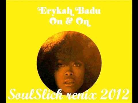Erikah Badu - On&On by (SoulSlick Remix) 2012