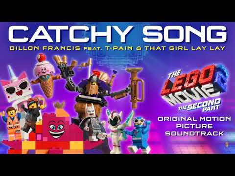 The LEGO Movie Second Part Catchy Song Dillon Francis FEAT T PAIN And That's Girl Lay Lay.