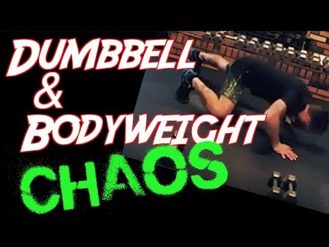 Dumbbell & Bodyweight:  Chaos Muscle Confusion Workout