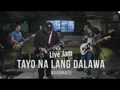 Mayonnaise - 'Tayo Na Lang Dalawa'