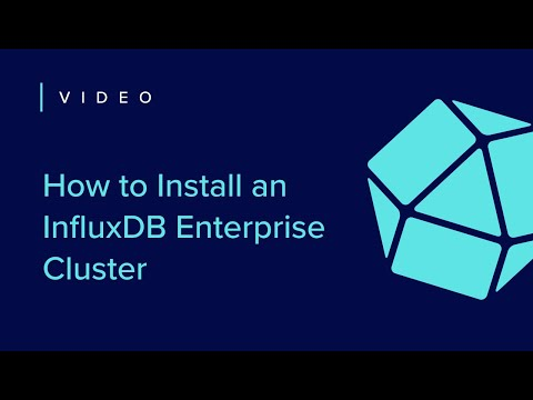 How to Install an InfluxEnterprise Cluster   Getting Started 3 of 7