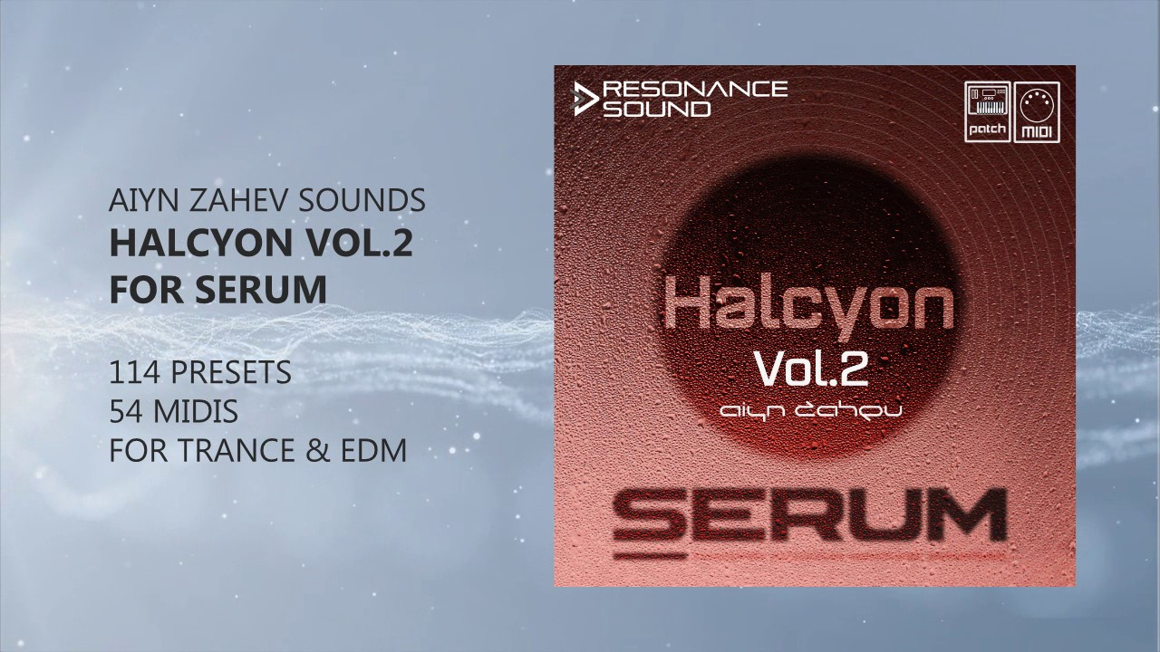 Aiyn Zahev Sounds - Halcyon Vol 2 for Serum | Serum Presets & MIDI by  ResonanceSoundCom