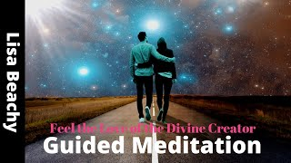 Feel the Love of the Divine Creator Guided Meditation