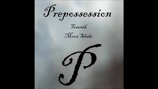 Travnik - Moon Shake [Prepossession] (128kbps)