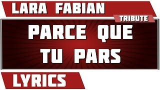 Paroles  Parce Que Tu Pars - Lara Fabian  tribute