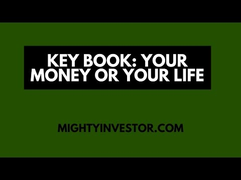 Your Money or Your Life - The ONE BOOK YOU SHOULD READ to Achieve Financial Independence