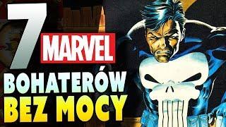 7 Bohaterów Marvel BEZ MOCY - Komiksowe Ciekawostki