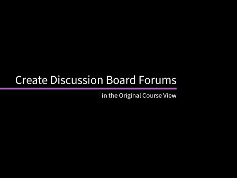 Create Discussion Board Forums in the Original Course View