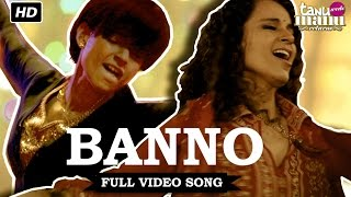Download Banno |  Song | Tanu Weds Manu Returns | Kangana Ranaut, R. Madhavan MP3 song and Music Video